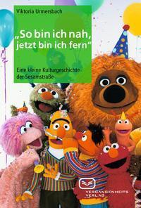"""Buchpräsentation:  """"Manamana!"""" Die Sesamstraße und der lange Weg zum deutschen Kinderfernsehen"""