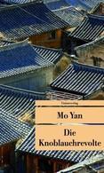 Die Knoblauchrevolte - Mo Yan