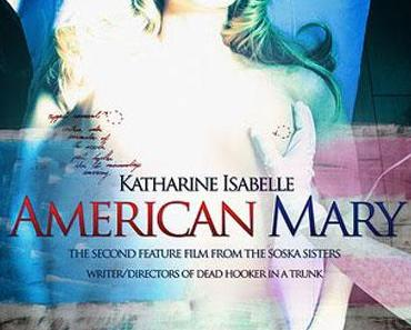 Review: AMERICAN MARY - Amputiert und zugenäht