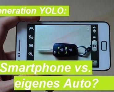Generation YOLO: Smartphone vs. eigenes Auto?