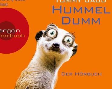 [Hörbuch-Rezension] Hummeldumm (Tommy Jaud)