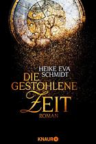 [Rezension] Die gestohlene Zeit - Heike Eva Schmidt