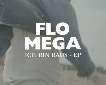 """FLO MEGA – ICH BIN RAUS EP (zur anstehenden """"Mann über Bord Tour"""")"""