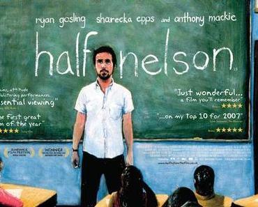 Review: HALF NELSON – Zwei Außenseiter und eine ungewöhnliche Freundschaft