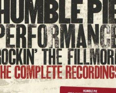 Humble Pie – Performance: Rockin' The Fillmore – The Complete Recordings (1971) [4CD Box Set, 2013]