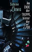 """""""Am Ende der Treppe, hinter der Tür"""" von Sabine Ludwig"""