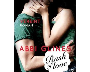 Rezension: Rush of Love 03- Vereint von Abbi Glines