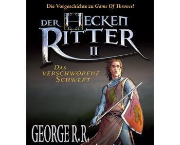 [Rezension] Der Heckenritter II. Das verschworene Schwert/Graphic-Novel (George R. R. Martin)