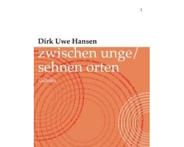 Dirk Uwe Hansen: Zwischen unge / sehnen Orten