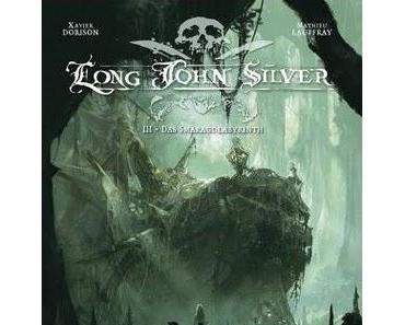 Dorison/Lauffray: Long John Silver #03 - Das Smaragd-Labyrinth [Carlsen] Kunstvoll inszenierte Piratenmär.