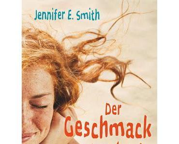 Rezension: Der Geschmack von Glück von Jennifer E. Smith