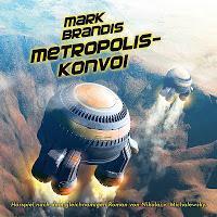"""Mark Brandis: Klappentext und Hörprobe zur kommenden Folge """"Metropolis-Konvoi"""" veröffentlicht"""