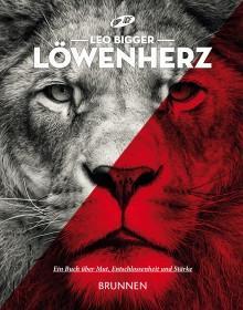 Rezension: Löwenherz - Ein Buch über Mut, Entschlossenheit und Stärke von Leo Bigger