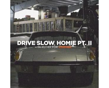 "Ta-Ku ""Drive Slow, Homie Pt. II"""