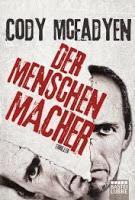 """""""Der Menschenmacher"""" von Cody Mcfadyen"""