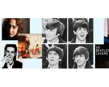 Best Of: Die Top 10 Beatles Covers mit Eels, Siouxsie, Jake Bugg, The Flaming Lips etc.