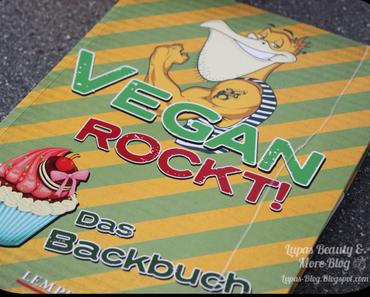 Vegan Rockt! - Das Backbuch