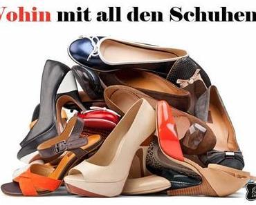 Wohin mit all den Schuhen...?