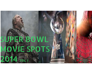 Specials: COMMERCIAL KICK OFF - Die diesjährigen Movie Spots beim Super Bowl (Teil 1)