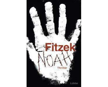 """[Rezension] """"Noah"""", Sebastian Fitzek (Bastei Lübbe)"""
