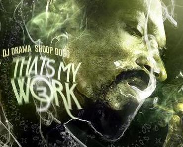 Snoop Dogg – Thats My Work 3 [Mixtape x Download]