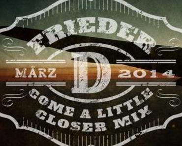 Frieder D – Come A Little Closer Mix (free download)