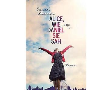 Alice, wie Daniel sie sah – Sarah Butler