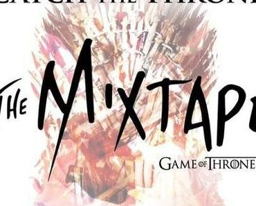CATCH THE THRONE – Game of Thrones Mixtape feat. Big Boi, Common, Wale & more (full audio stream)