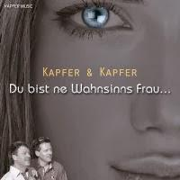 Kapfer & Kapfer - Du Bist Ne Wahnsinns Frau