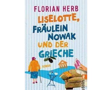 """""""Liselotte, Fräuein Nowak und der Grieche"""" von Florian Herb"""