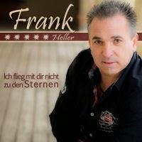 Frank Heller - Ich Flieg Mit Dir Nicht Zu Den Sternen