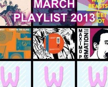WAVEBUZZ MARCH 2014 PLAYLIST – mit Wild Beasts, Lyla Foy, Real Estate, The Notwist, Beck, Metronomy, Joy Wellboy und mehr…!