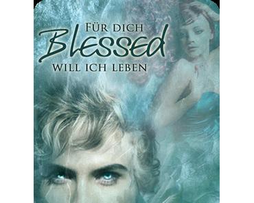 °°° REZENSION °°° Blessed - Für dich will ich leben – Susanna Ernst