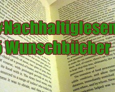 #Nachhaltiglesen: 5 Wunschbücher