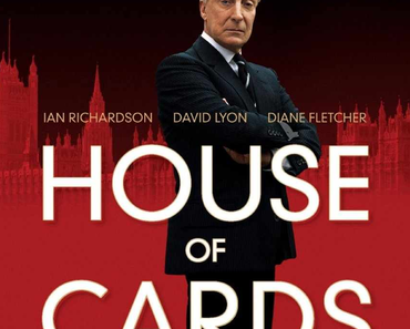 Review: HOUSE OF CARDS – DAS ORIGINAL: MINI-SERIE 1 & 2 - Der Zweck heiligt die Mittel