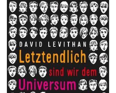 [Rezension] Letztendlich sind wir dem Universum egal von David Levithan