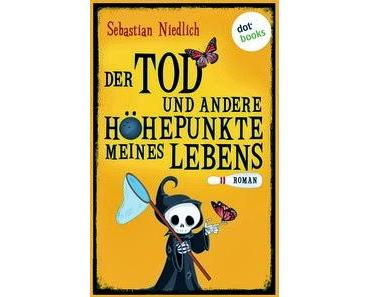 """""""Der Tod und andere Höhepunkte meines Lebens"""" von Sebastian Niedlich"""