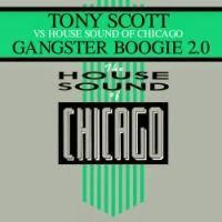 Tony Scott vs. House Sound Of Chicago - Gangster Boogie 2.0