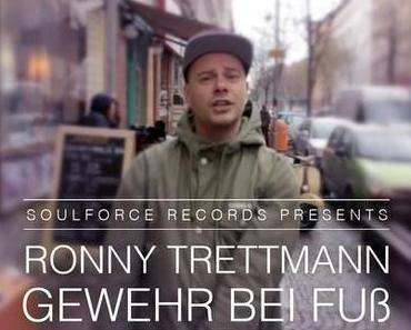 Ihr habt es so gewollt: Ronny Trettmann – Gewehr Bei Fuß (Video + free MP3)