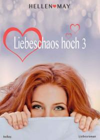 Liebeschaos hoch 3 – Hellen May