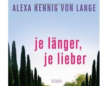 {Rezension} Je länger, je lieber von Alexa Henning von Lange