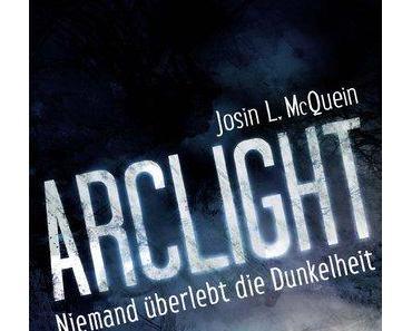 [Rezension] Arclight – Niemand überlebt die Dunkelheit von Josin L. McQuein (Arclight #1)