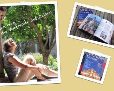 Mittwochs mag ich: Reisetipps (für Dresden) zu bekommen  – oder – Vorfreude ist die schönste Freude