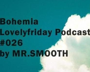 Lovelyfriday Podcast #026 by MR.SMOOTH (free download)