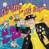 DJ Ueli feat. MC Sangria - Ich Bin Der Ueli