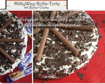 In den Topf geschaut * ButterCreme - MilkyWay-Rolls-Torte