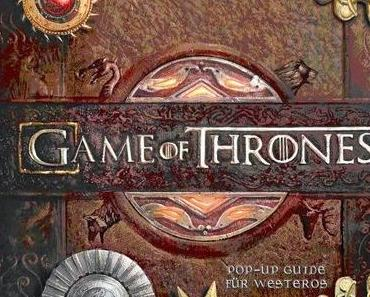 [Rezension] Game of Thrones Pop-Up-Guide für Westeros