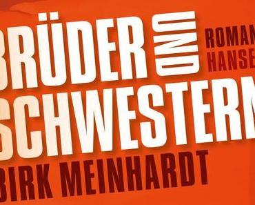 Birk Meinhardt: Brüder und Schwestern