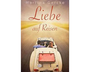 Liebe auf Reisen von Martina Gercke