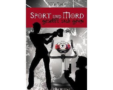 Sport und Mord gesellt sich gern; Mila Roth